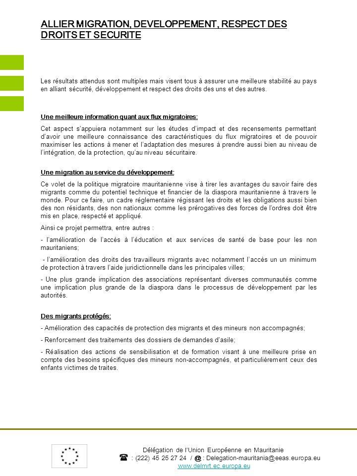 Délégation de lUnion Européenne en Mauritanie : (222) 45 25 27 24 / @ : Delegation-mauritania@eeas.europa.eu www.delmrt.ec.europa.eu Matel KANE - Chargée de Presse et Information Délégation de l Union Européenne en Mauritanie.