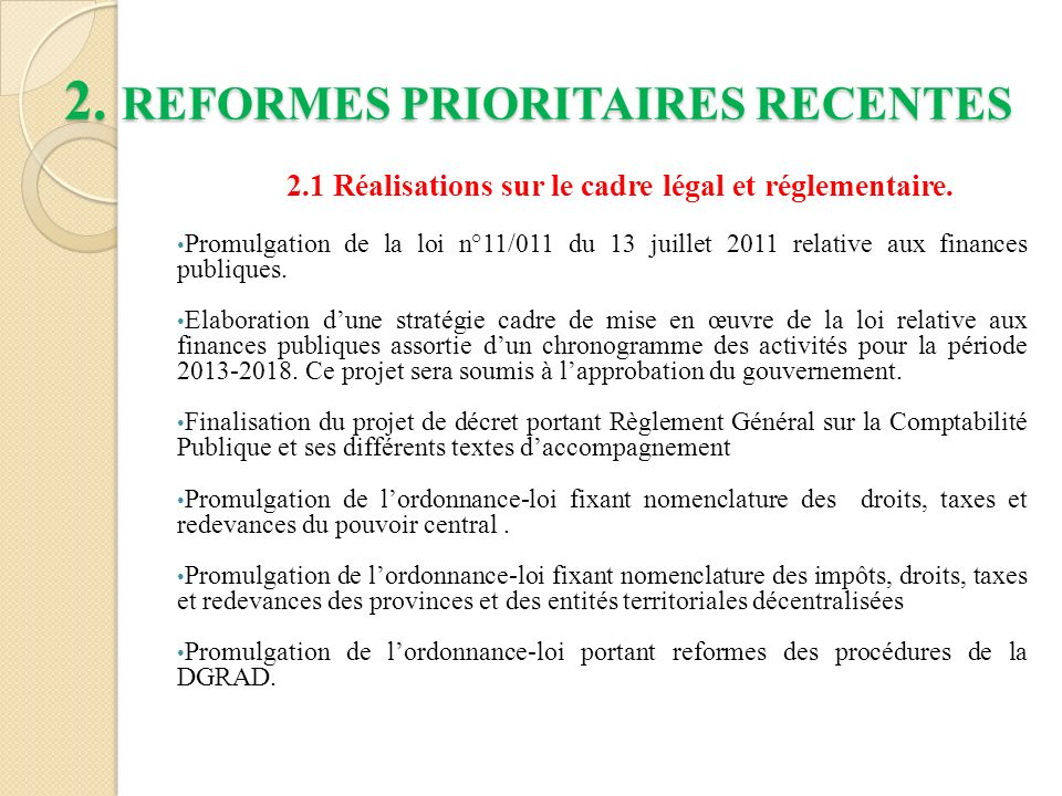 2.REFORMES PRIORITAIRES RECENTES 2.1 Réalisations sur le cadre légal et réglementaire.