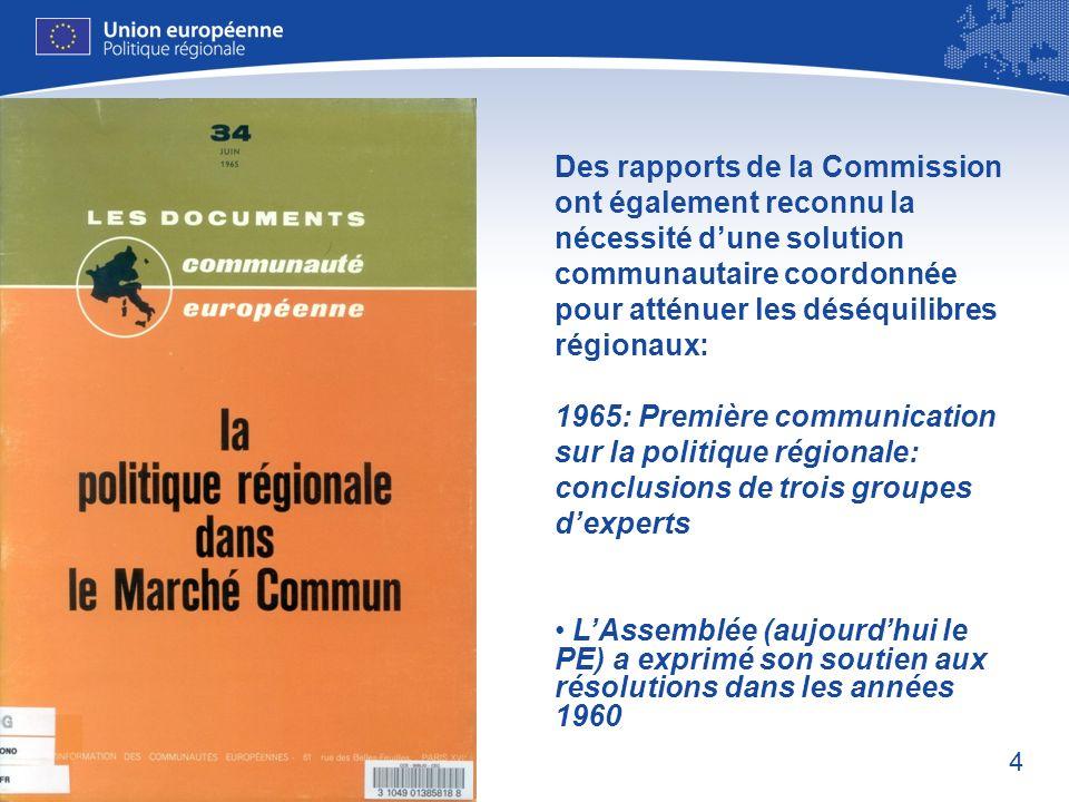 4 Des rapports de la Commission ont également reconnu la nécessité dune solution communautaire coordonnée pour atténuer les déséquilibres régionaux: 1