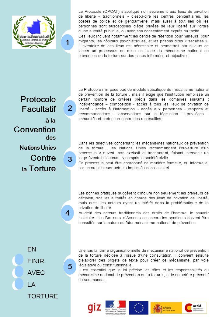 EN FINIR AVEC LA TORTURE Protocole Facultatif à la Convention des Nations Unies Contre la Torture 1 Le Protocole (OPCAT) sapplique non seulement aux l