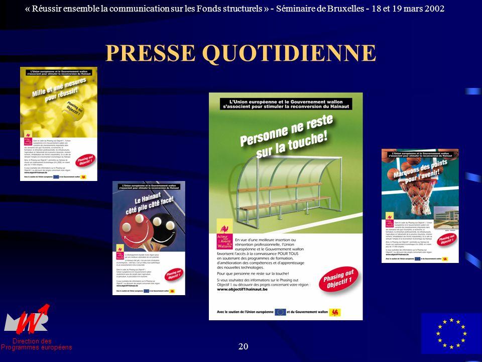 Direction des Programmes européens « Réussir ensemble la communication sur les Fonds structurels » - Séminaire de Bruxelles - 18 et 19 mars 2002 20 PRESSE QUOTIDIENNE