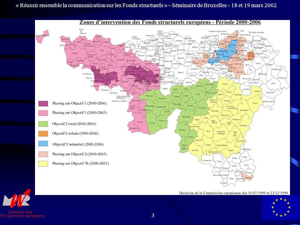 Direction des Programmes européens « Réussir ensemble la communication sur les Fonds structurels » - Séminaire de Bruxelles - 18 et 19 mars 2002 3