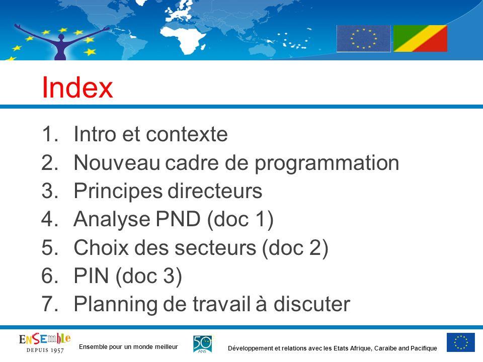 Développement et relations avec les Etats Afrique, Caraïbe and Pacifique Ensemble pour un monde meilleur Index 1.Intro et contexte 2.Nouveau cadre de