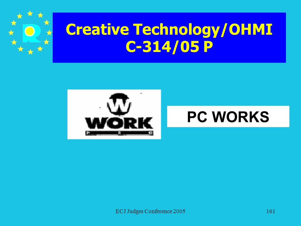 ECJ Judges Conference 2005161 Creative Technology/OHMI C-314/05 P PC WORKS