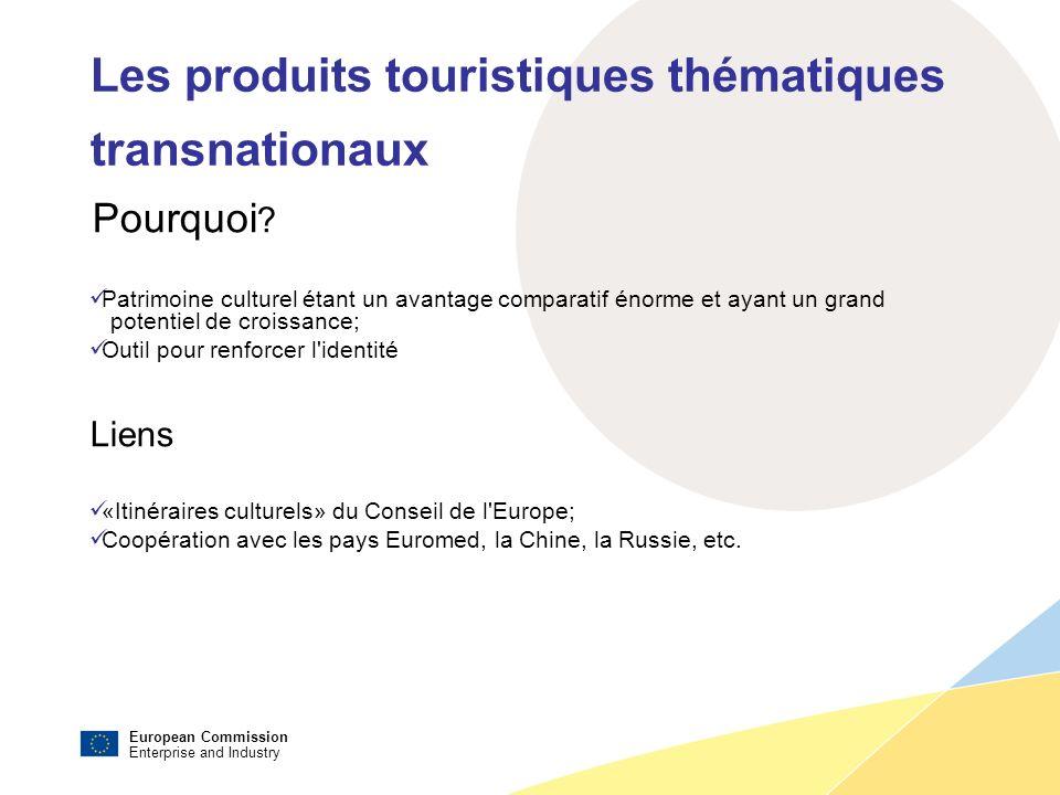 European Commission Enterprise and Industry Les produits touristiques thématiques transnationaux Pourquoi .