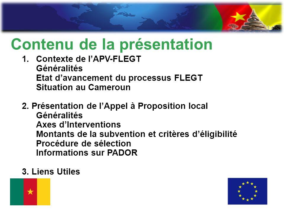 Contenu de la présentation 1.Contexte de lAPV-FLEGT Généralités Etat davancement du processus FLEGT Situation au Cameroun 2.
