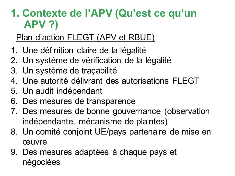 1. Contexte de lAPV (Quest ce quun APV ?) 1.Une définition claire de la légalité 2.Un système de vérification de la légalité 3.Un système de traçabili