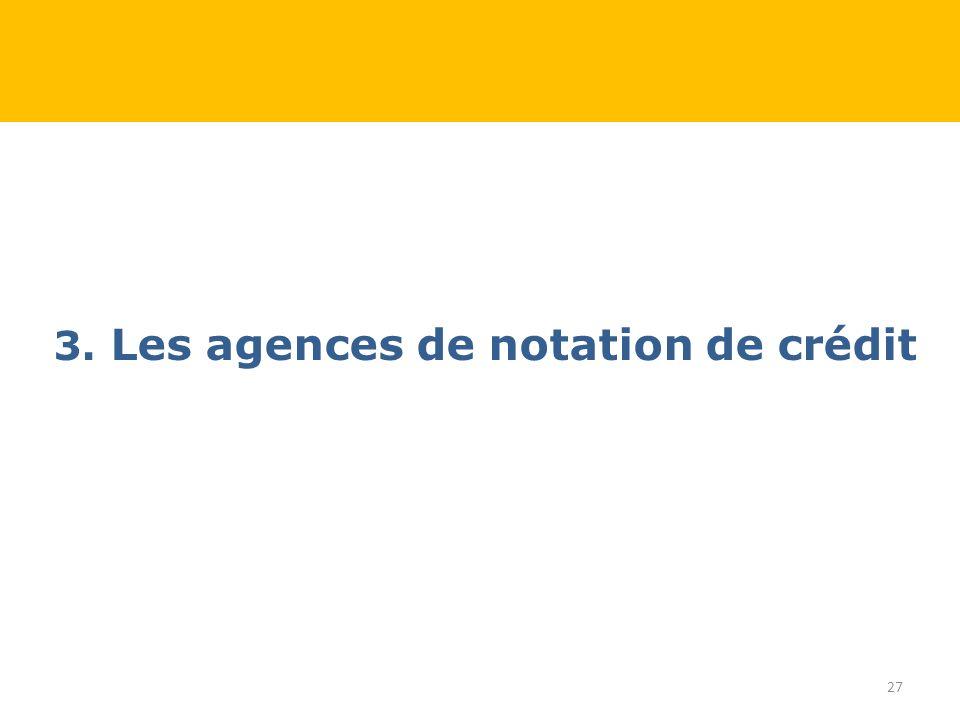 3. Les agences de notation de crédit 27