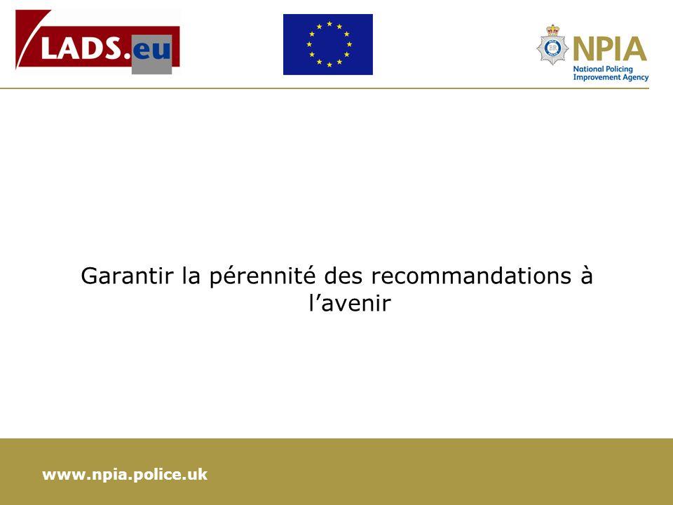 www.npia.police.uk Garantir la pérennité des recommandations à lavenir