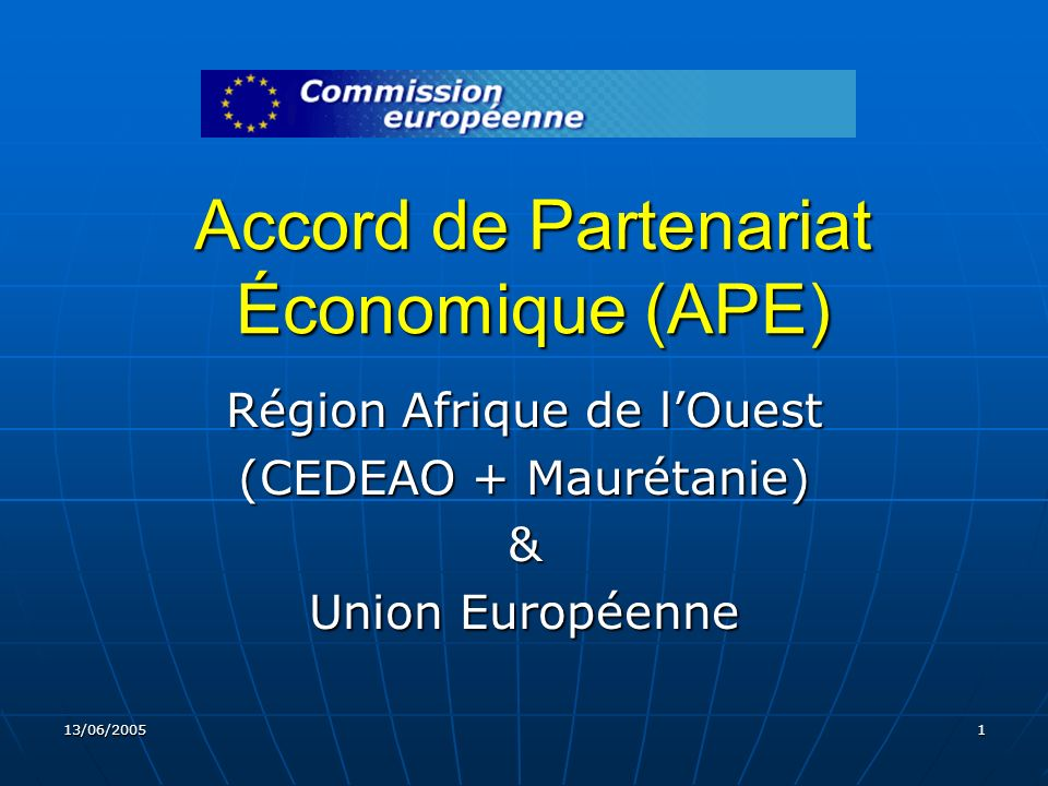 13/06/200512 Phases des négociations : 2ème Phase De septembre 2005 à septembre 2006 : De septembre 2005 à septembre 2006 : Architecture globale de l APE Architecture globale de l APE négocier les domaines non traités lors de la phase précédente négocier les domaines non traités lors de la phase précédente définir l architecture globale de l APE définir l architecture globale de l APE proposer un premier texte complet de l accord.