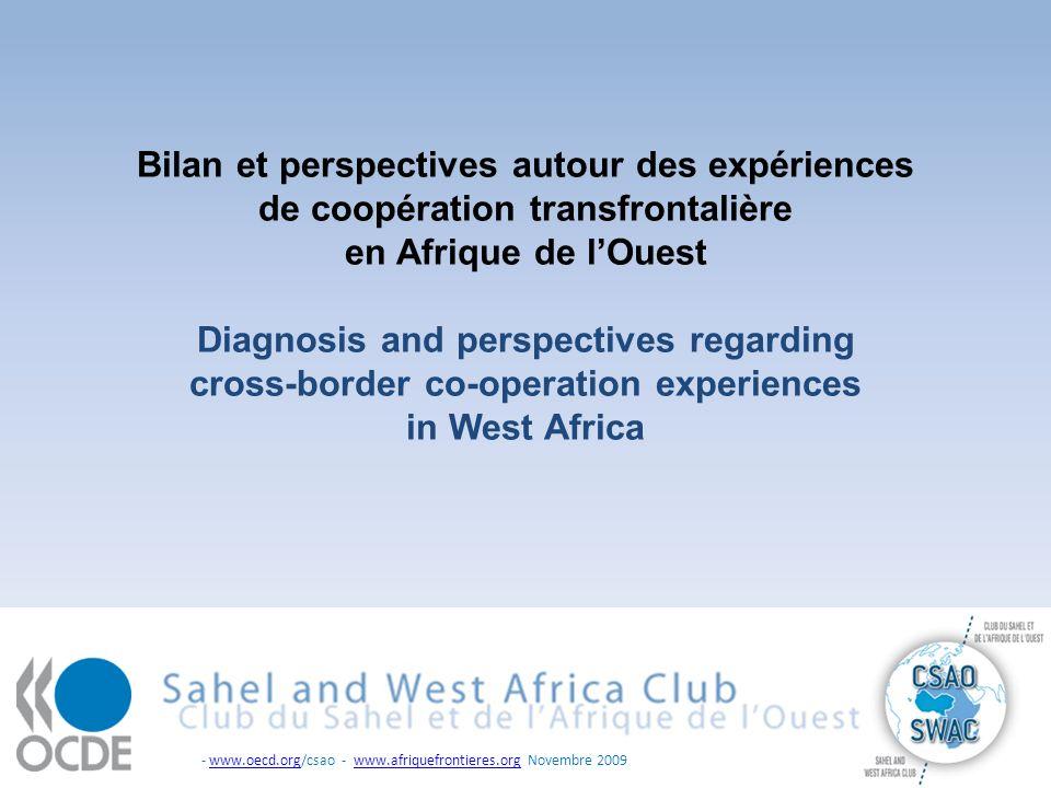 Bilan et perspectives autour des expériences de coopération transfrontalière en Afrique de lOuest Diagnosis and perspectives regarding cross-border co