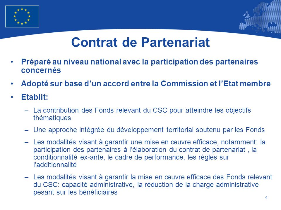 4 European Union Regional Policy – Employment, Social Affairs and Inclusion Contrat de Partenariat Préparé au niveau national avec la participation de
