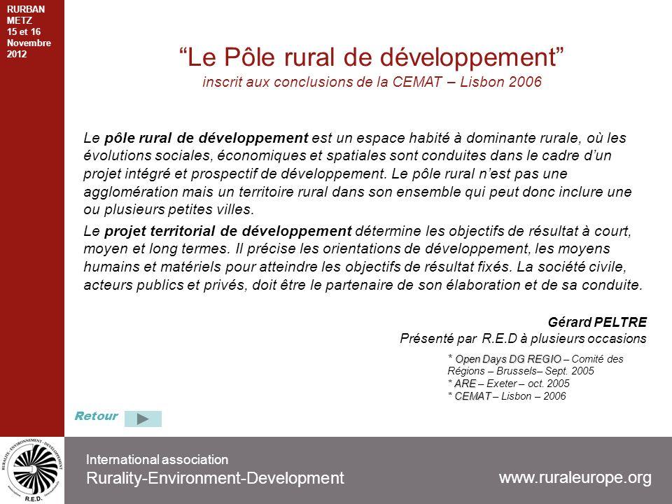 International association Rurality-Environment-Development www.ruraleurope.org Le Pôle rural de développement inscrit aux conclusions de la CEMAT – Li