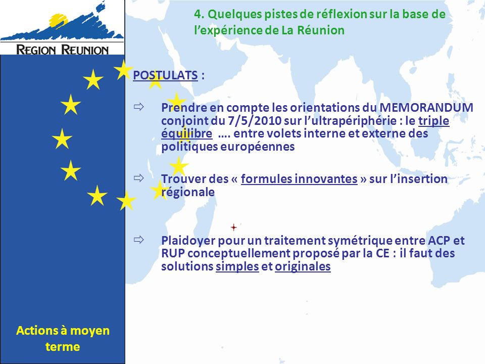POSTULATS : Prendre en compte les orientations du MEMORANDUM conjoint du 7/5/2010 sur lultrapériphérie : le triple équilibre ….