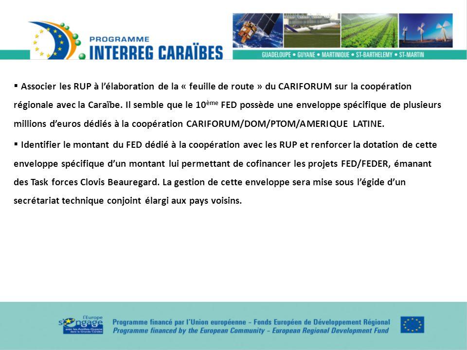Associer les RUP à lélaboration de la « feuille de route » du CARIFORUM sur la coopération régionale avec la Caraïbe. Il semble que le 10 ème FED poss