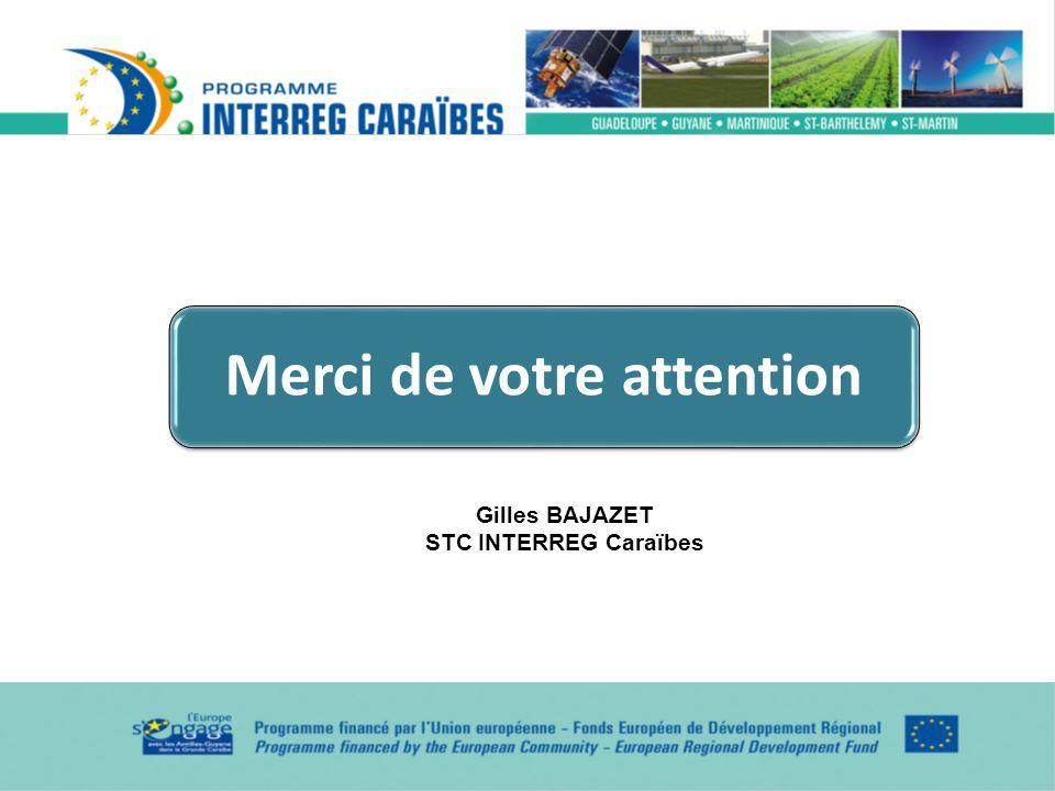 Merci de votre attention Gilles BAJAZET STC INTERREG Caraïbes
