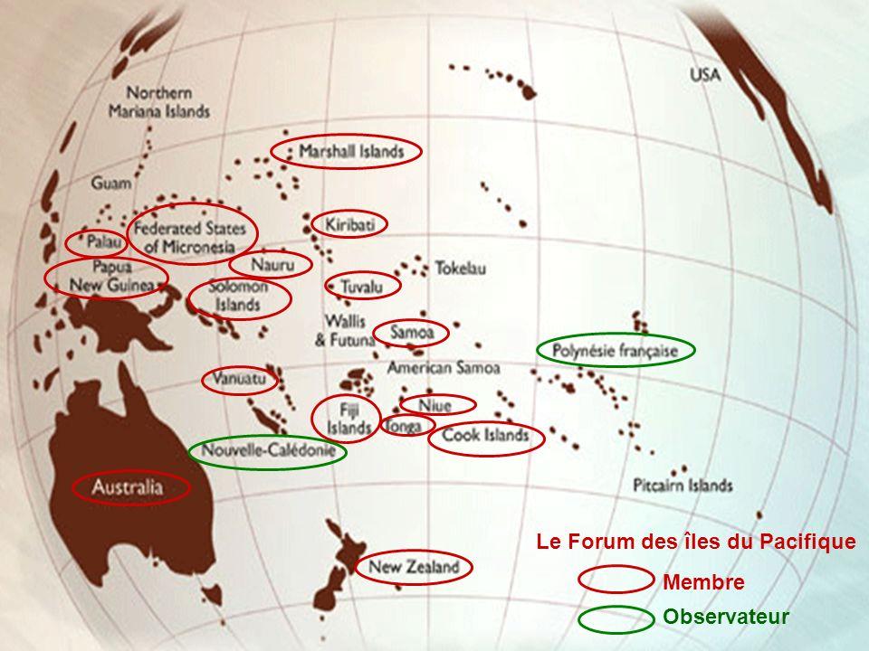 Cellule Communication Organisations internationales dont la Nouvelle-Calédonie est membre, membre associé ou observateur Le Forum des îles du Pacifiqu