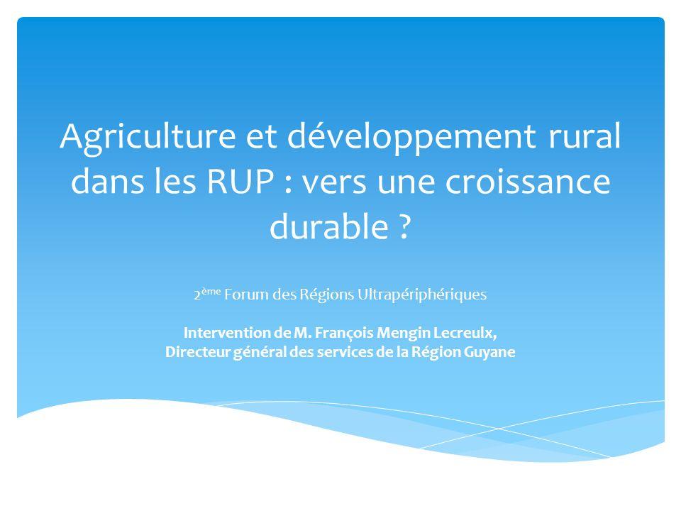 Agriculture et développement rural dans les RUP : vers une croissance durable .