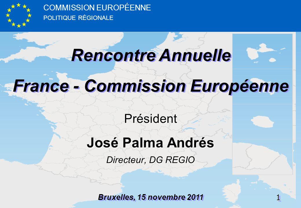 POLITIQUE RÉGIONALE COMMISSION EUROPÉENNE11 Rencontre Annuelle France - Commission Européenne Rencontre Annuelle France - Commission Européenne Bruxel