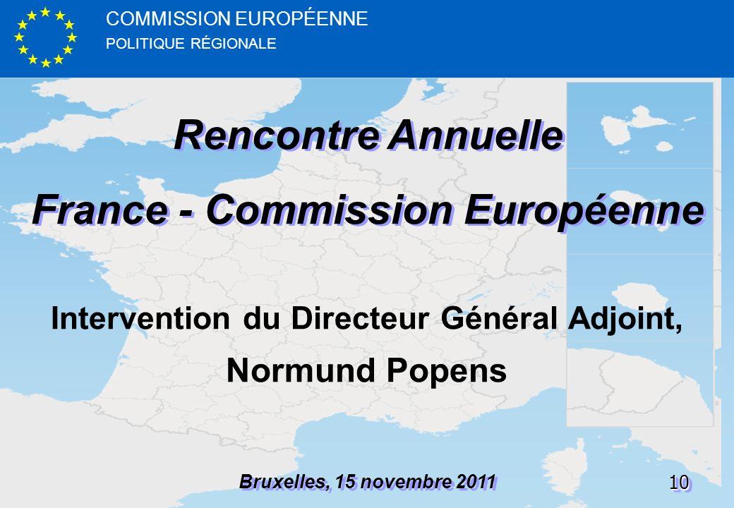 POLITIQUE RÉGIONALE COMMISSION EUROPÉENNE1010 Rencontre Annuelle France - Commission Européenne Rencontre Annuelle France - Commission Européenne Brux