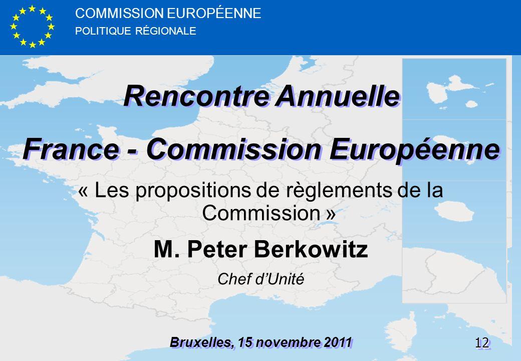 POLITIQUE RÉGIONALE COMMISSION EUROPÉENNE1212 Rencontre Annuelle France - Commission Européenne Rencontre Annuelle France - Commission Européenne Brux