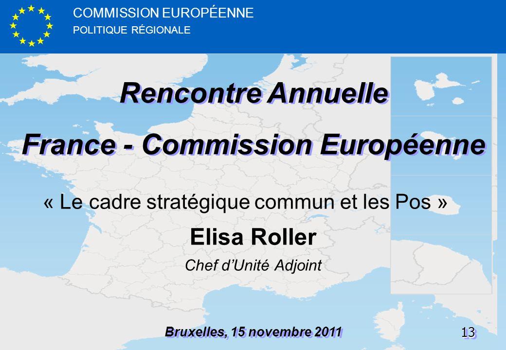 POLITIQUE RÉGIONALE COMMISSION EUROPÉENNE1313 Rencontre Annuelle France - Commission Européenne Rencontre Annuelle France - Commission Européenne Brux