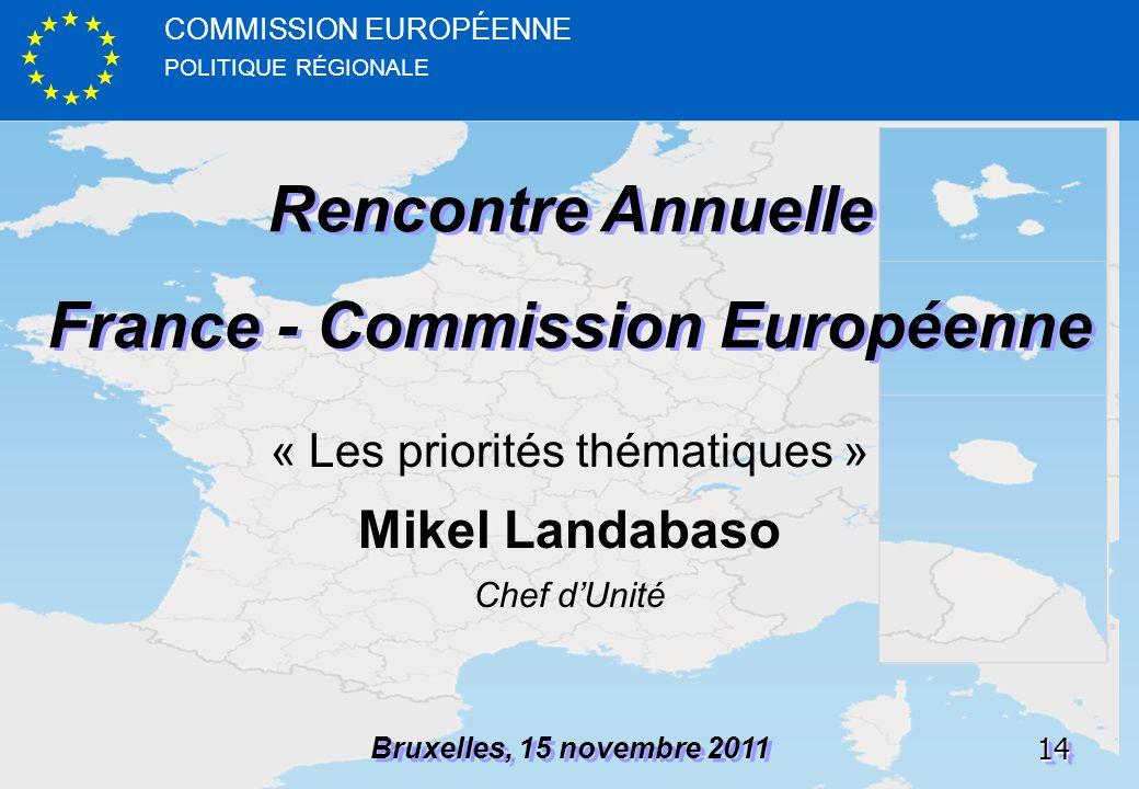 POLITIQUE RÉGIONALE COMMISSION EUROPÉENNE1414 Rencontre Annuelle France - Commission Européenne Rencontre Annuelle France - Commission Européenne Brux