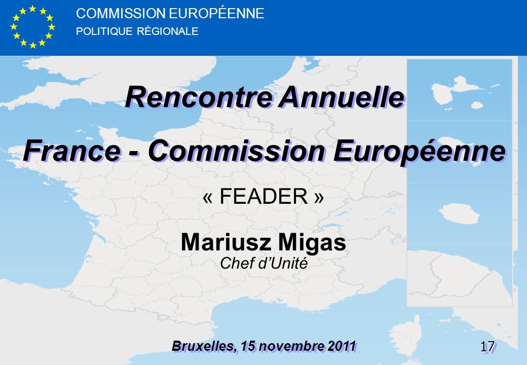 POLITIQUE RÉGIONALE COMMISSION EUROPÉENNE1717 Rencontre Annuelle France - Commission Européenne Rencontre Annuelle France - Commission Européenne Brux
