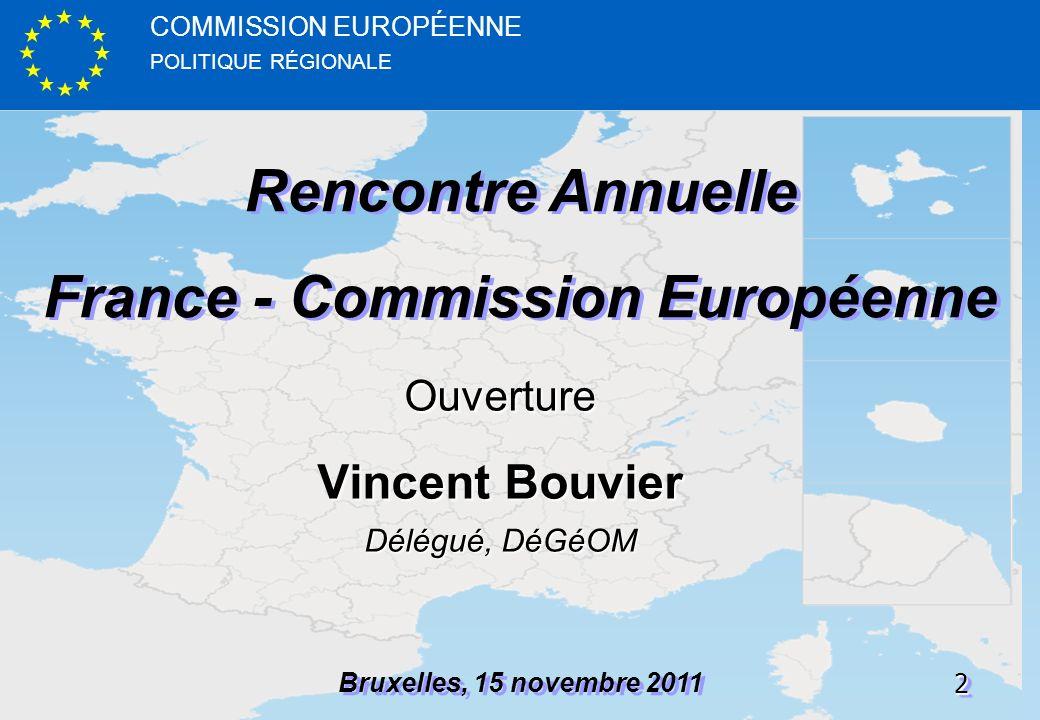 POLITIQUE RÉGIONALE COMMISSION EUROPÉENNE22 Rencontre Annuelle France - Commission Européenne Rencontre Annuelle France - Commission Européenne Bruxel