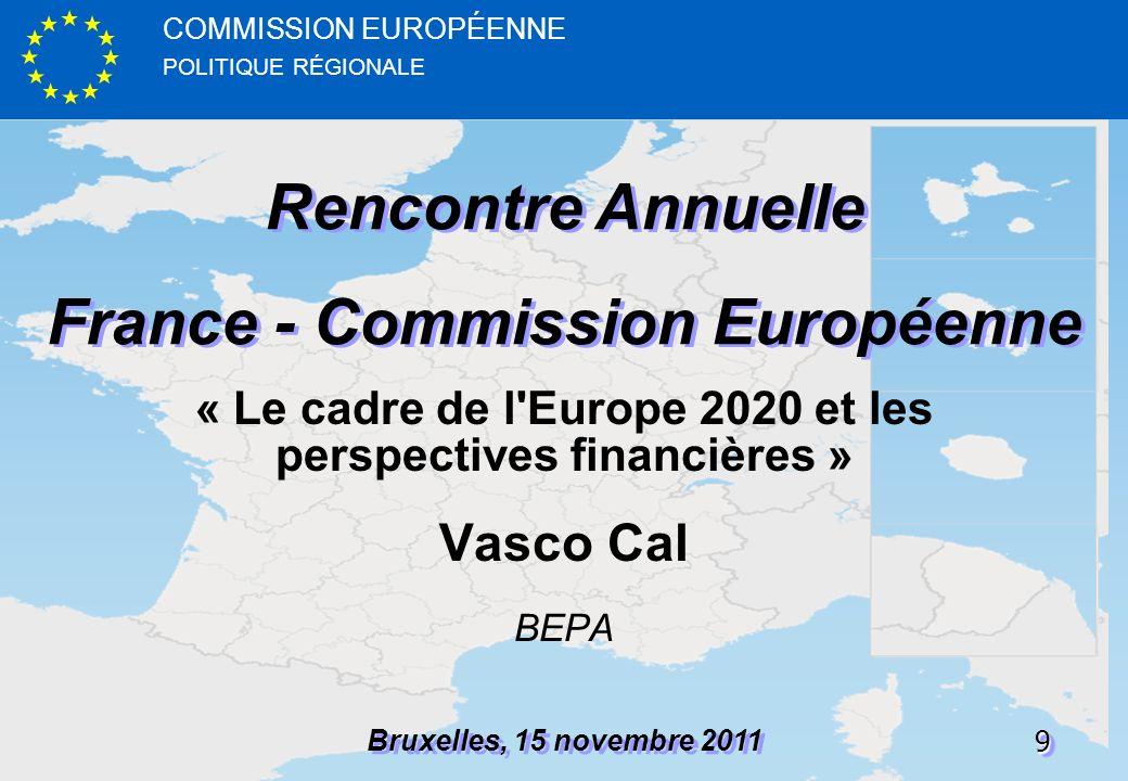 POLITIQUE RÉGIONALE COMMISSION EUROPÉENNE99 Rencontre Annuelle France - Commission Européenne Rencontre Annuelle France - Commission Européenne Bruxel