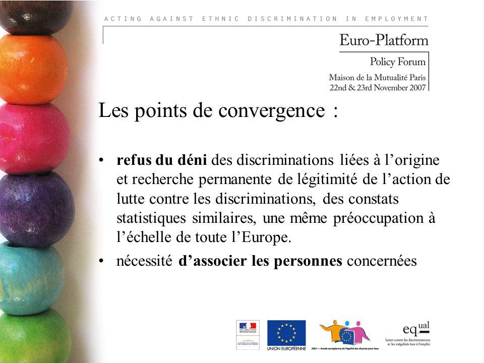 Les points de convergence : refus du déni des discriminations liées à lorigine et recherche permanente de légitimité de laction de lutte contre les discriminations, des constats statistiques similaires, une même préoccupation à léchelle de toute lEurope.