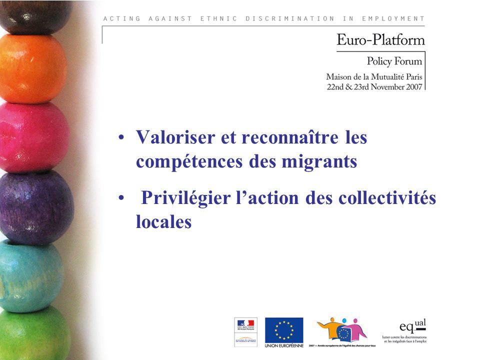 Valoriser et reconnaître les compétences des migrants Privilégier laction des collectivités locales