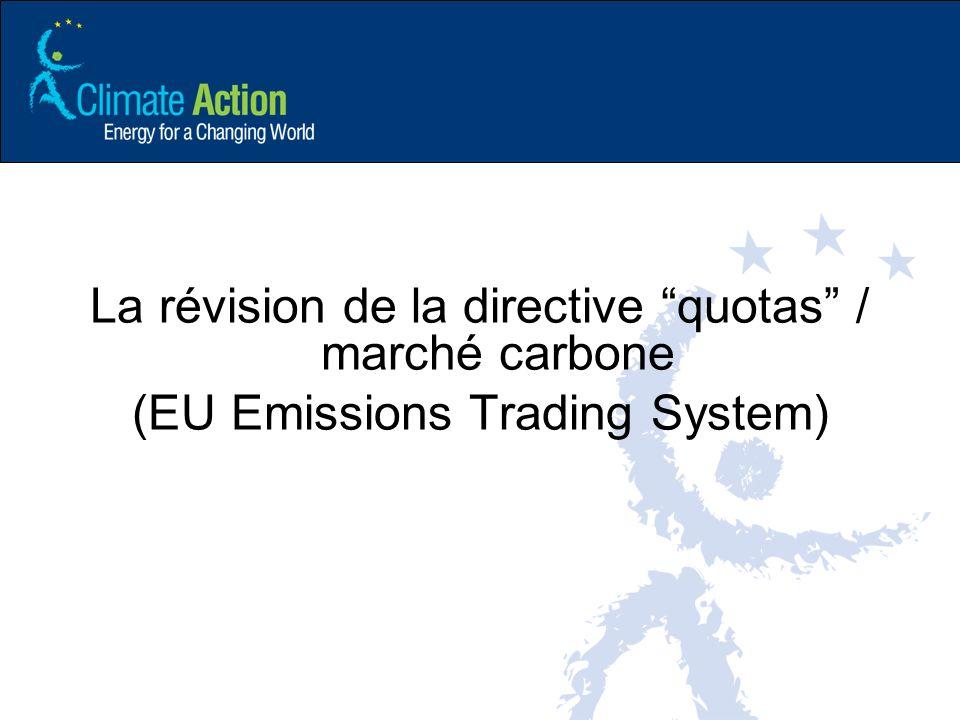 La révision de la directive quotas / marché carbone (EU Emissions Trading System)