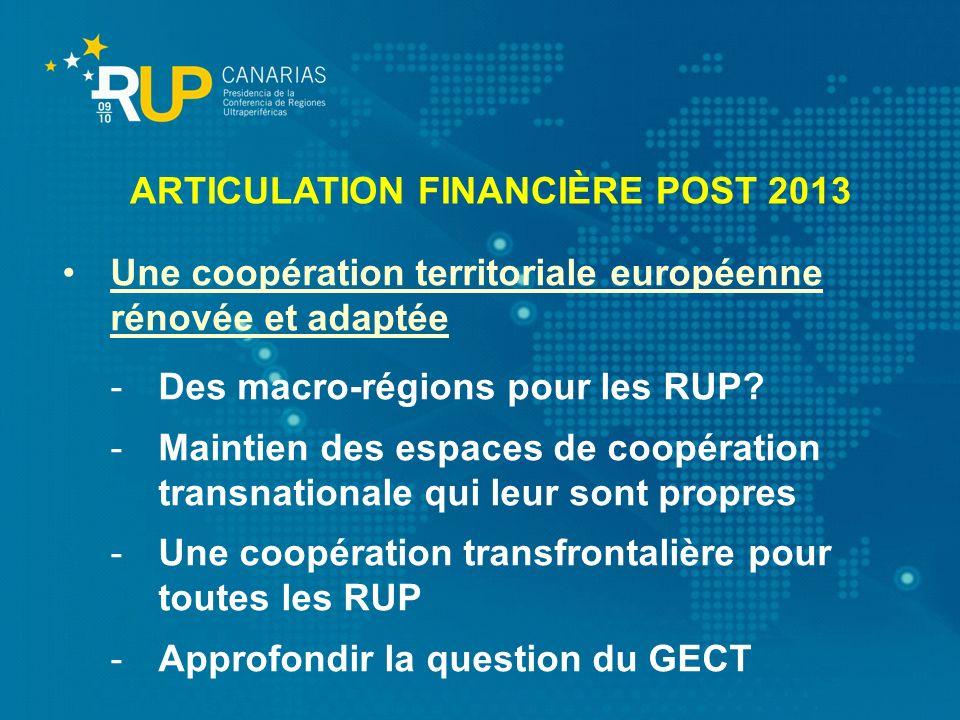 Une coopération territoriale européenne rénovée et adaptée -Des macro-régions pour les RUP? -Maintien des espaces de coopération transnationale qui le