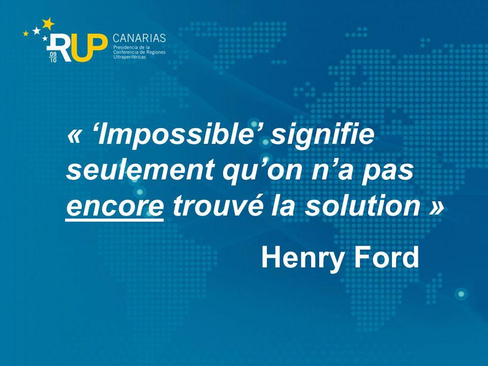 « Impossible signifie seulement quon na pas encore trouvé la solution » Henry Ford