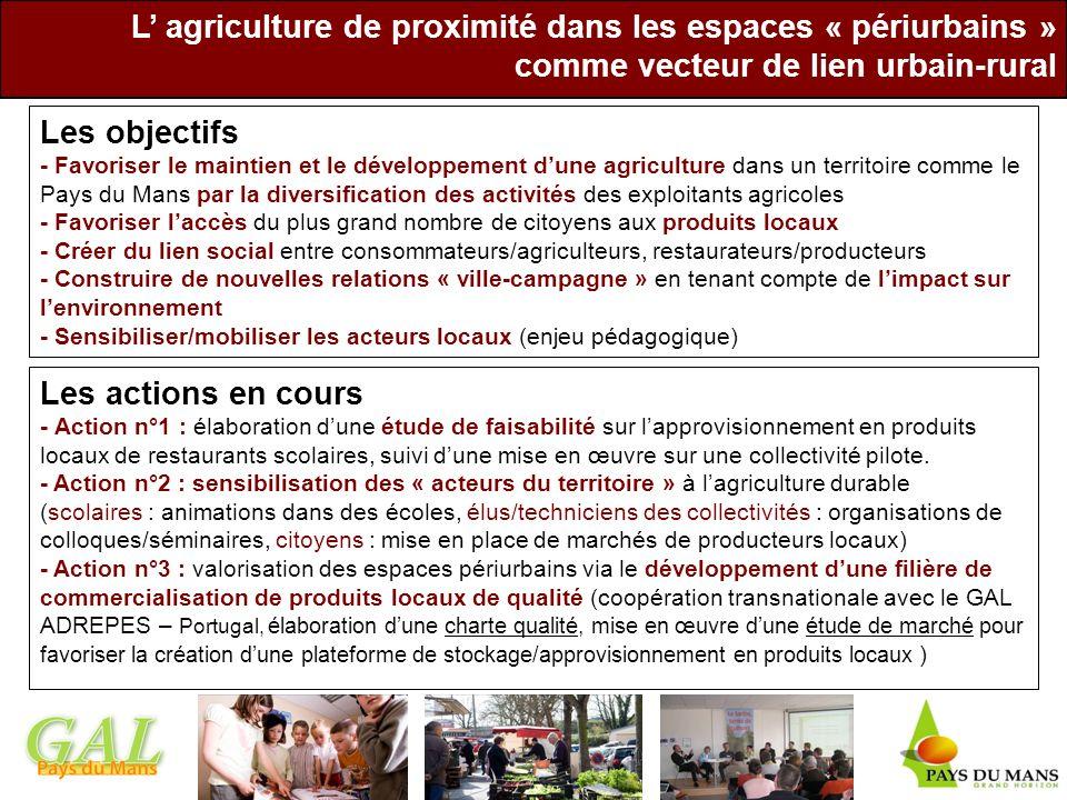 L agriculture de proximité dans les espaces « périurbains » comme vecteur de lien urbain-rural Les objectifs - Favoriser le maintien et le développeme