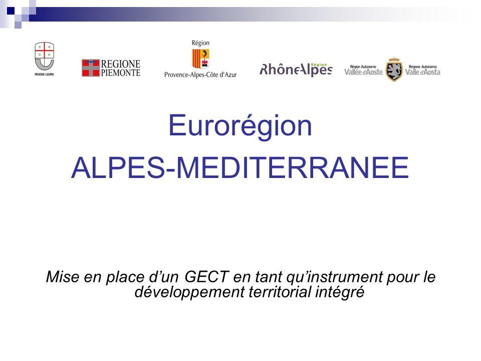 Eurorégion ALPES-MEDITERRANEE Mise en place dun GECT en tant quinstrument pour le développement territorial intégré
