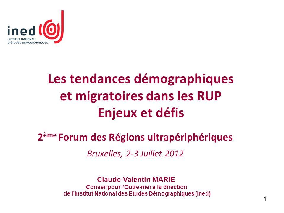 1 Les tendances démographiques et migratoires dans les RUP Enjeux et défis 2 ème Forum des Régions ultrapériphériques Bruxelles, 2-3 Juillet 2012 Clau