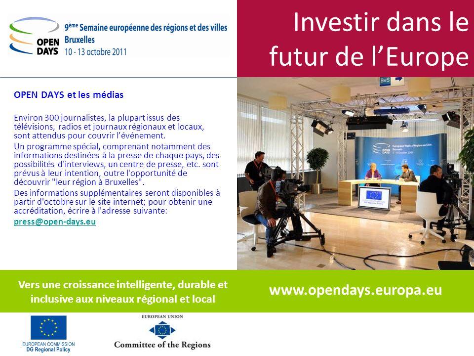 Investir dans le futur de lEurope OPEN DAYS et les médias Environ 300 journalistes, la plupart issus des télévisions, radios et journaux régionaux et locaux, sont attendus pour couvrir lévénement.