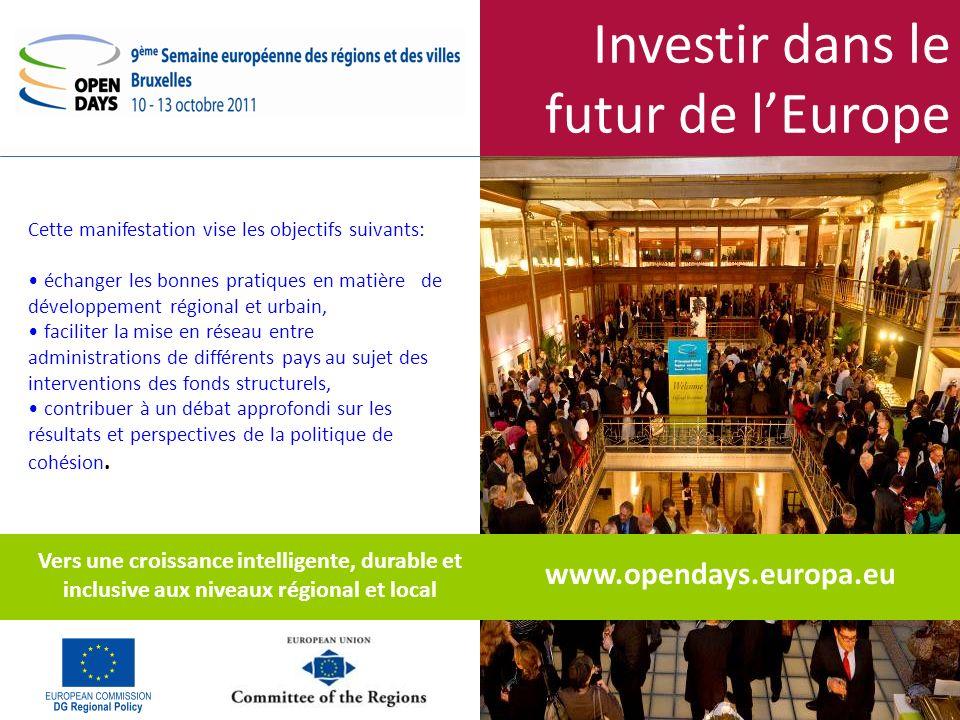 Investir dans le futur de lEurope Cette manifestation vise les objectifs suivants: échanger les bonnes pratiques en matière de développement régional et urbain, faciliter la mise en réseau entre administrations de différents pays au sujet des interventions des fonds structurels, contribuer à un débat approfondi sur les résultats et perspectives de la politique de cohésion.