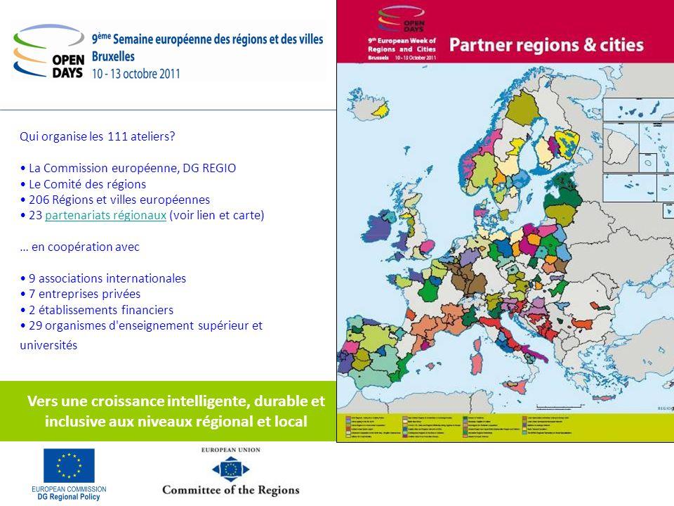 Investir dans le futur de lEurope Vers une croissance intelligente, durable et inclusive aux niveaux régional et local Qui organise les 111 ateliers.