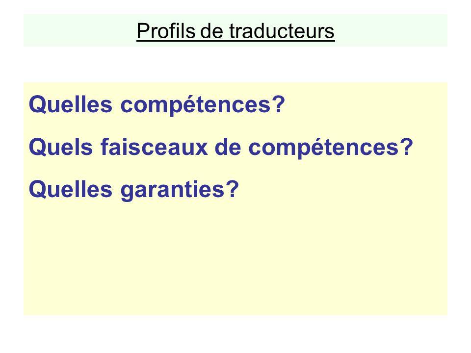 Profils de traducteurs Quelles compétences? Quels faisceaux de compétences? Quelles garanties?