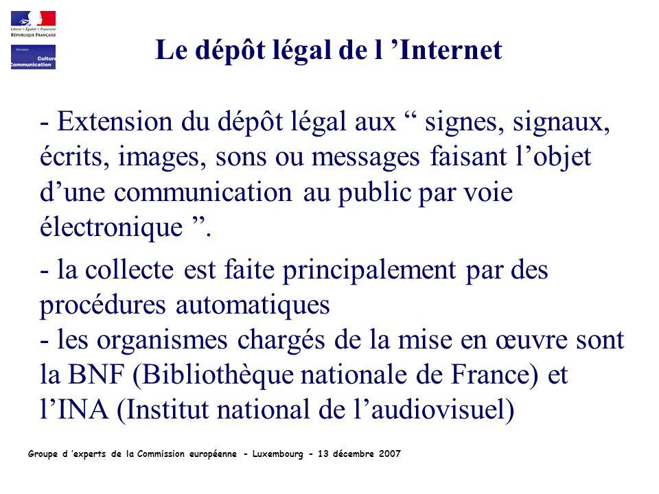 - Extension du dépôt légal aux signes, signaux, écrits, images, sons ou messages faisant lobjet dune communication au public par voie électronique.