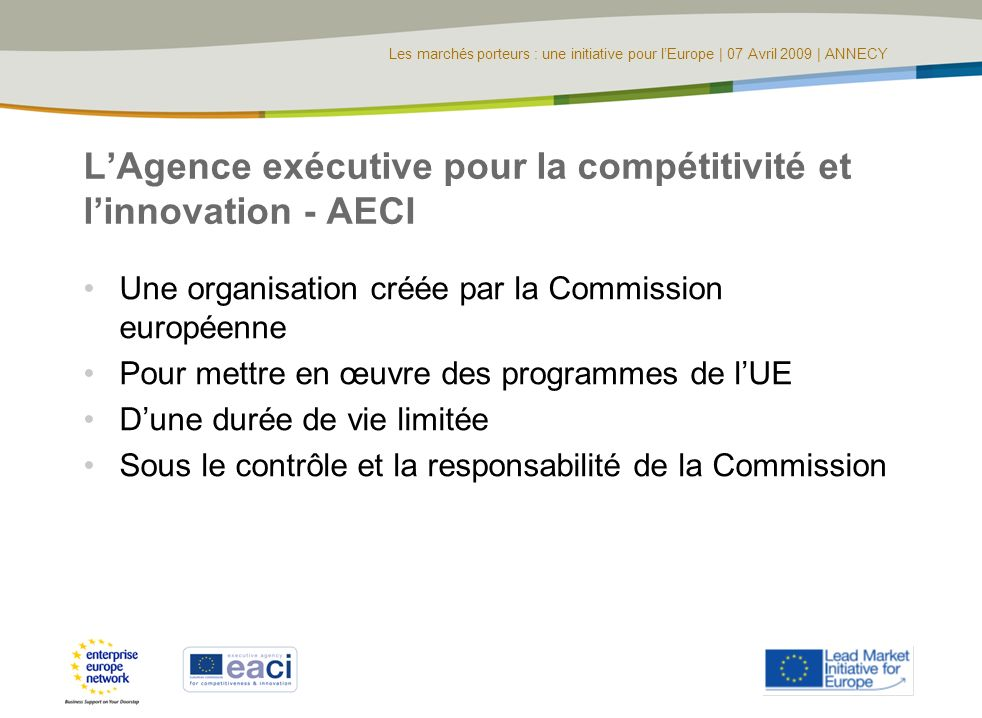 Les marchés porteurs : une initiative pour lEurope | 07 Avril 2009 | ANNECY LAgence exécutive pour la compétitivité et linnovation - AECI Une organisa