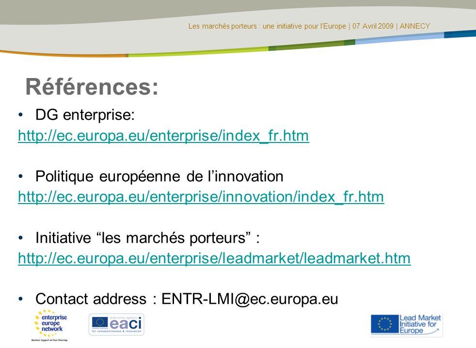 Références: DG enterprise: http://ec.europa.eu/enterprise/index_fr.htm Politique européenne de linnovation http://ec.europa.eu/enterprise/innovation/i