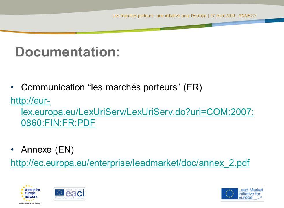 Les marchés porteurs : une initiative pour lEurope | 07 Avril 2009 | ANNECY Documentation: Communication les marchés porteurs (FR) http://eur- lex.eur