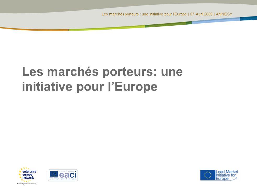 Les marchés porteurs : une initiative pour lEurope | 07 Avril 2009 | ANNECY Les marchés porteurs: une initiative pour lEurope