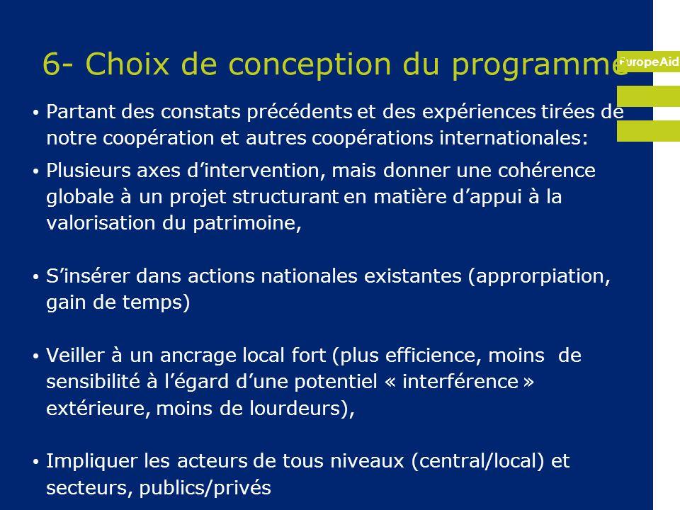 EuropeAid 6- Choix de conception du programme Partant des constats précédents et des expériences tirées de notre coopération et autres coopérations in
