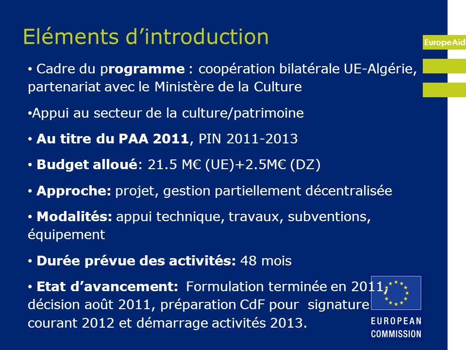 EuropeAid Remarque: Secteur de la culture en Algérie caractérisé par prééminence rôle MdC par rapport à sect.privé/ONG.