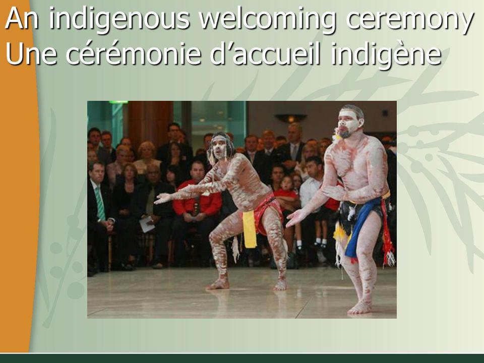 Une cérémonie daccueil indigène An indigenous welcoming ceremony Une cérémonie daccueil indigène An indigenous welcoming ceremony